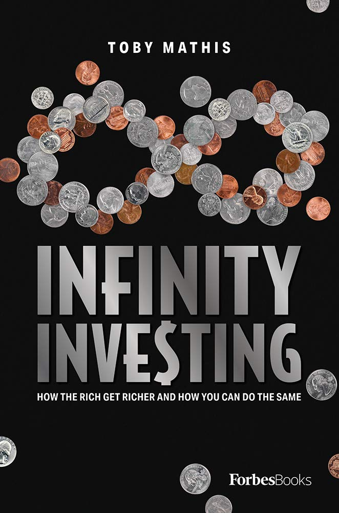 Infinity Investing By Toby Mathis